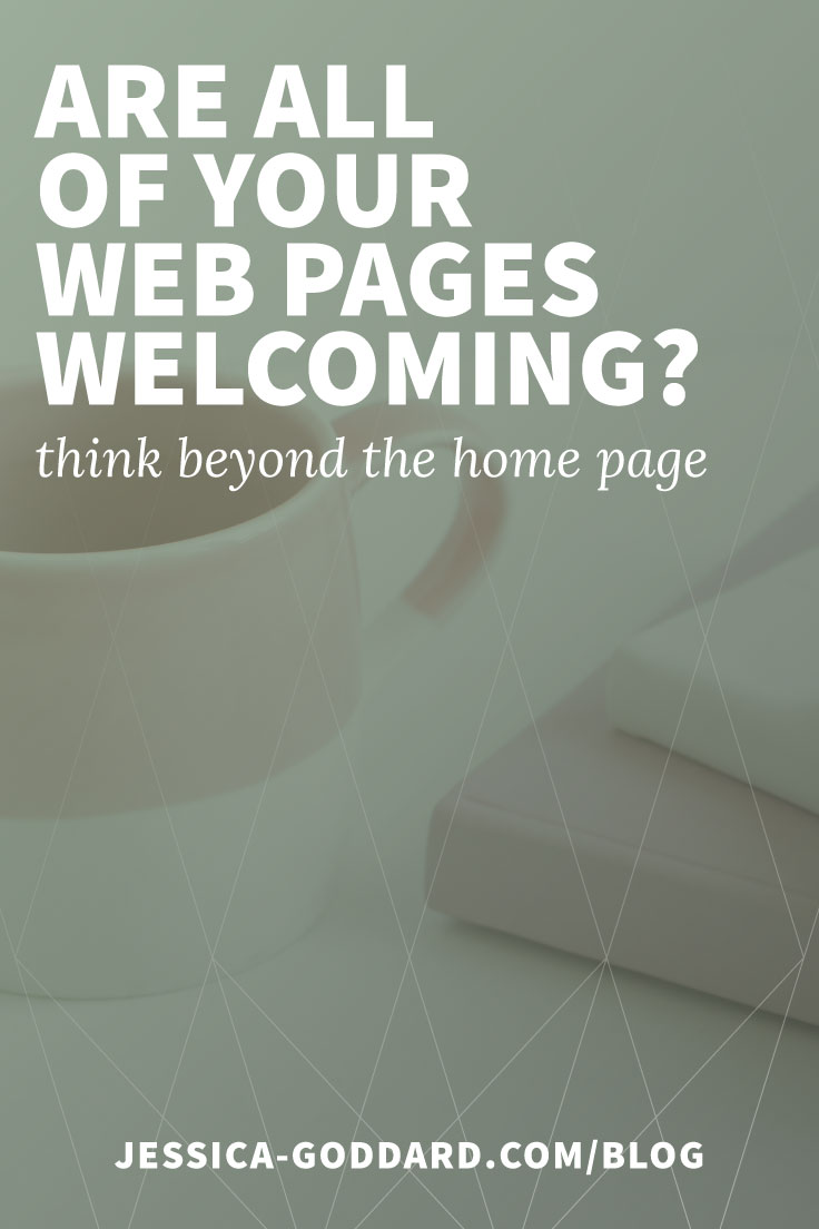 Are all of your web pages welcoming? Think beyond the home page.