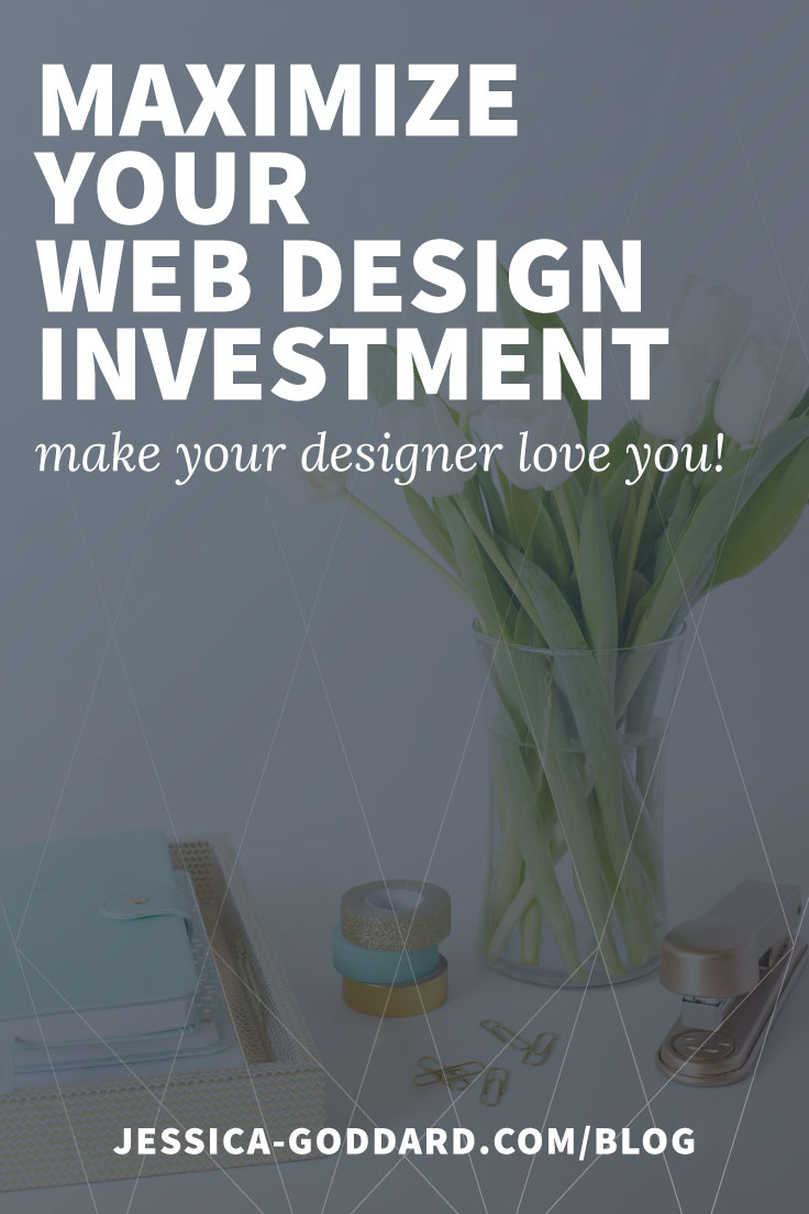 Maximize your web design investment and make your designer love you!