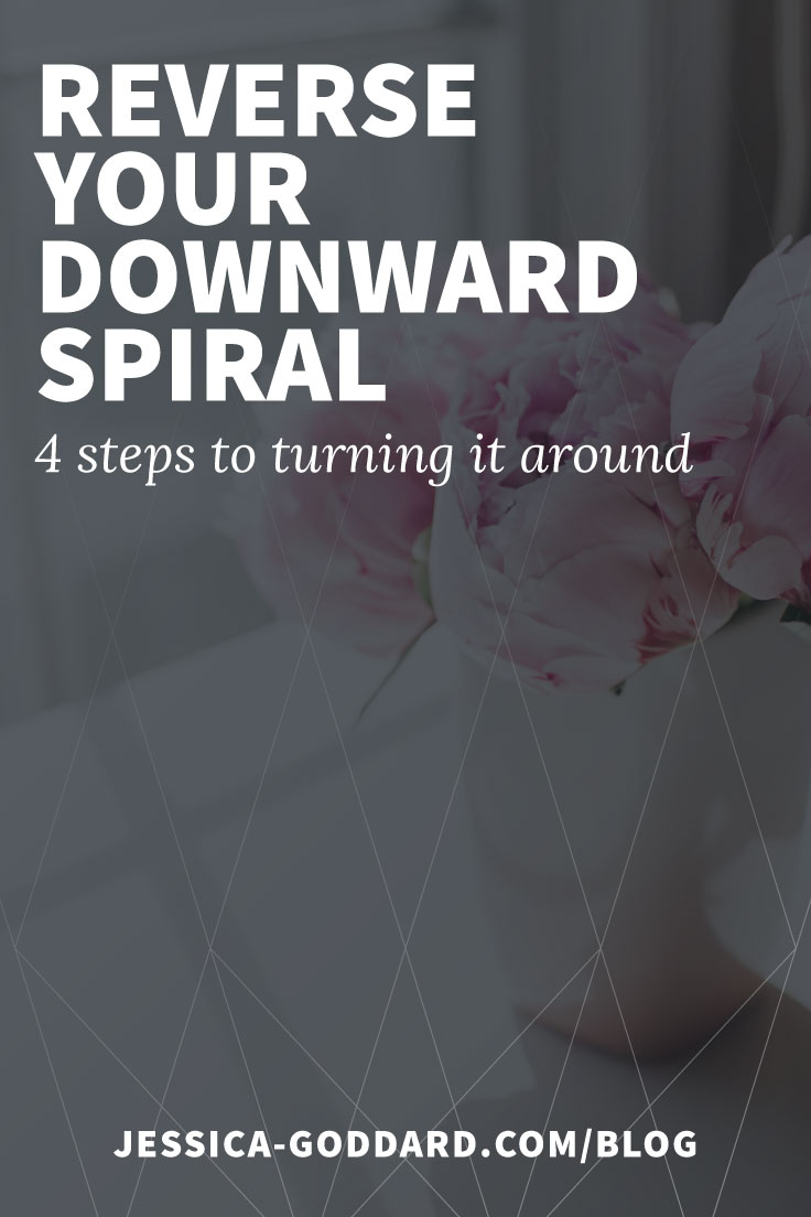 Reverse your downward spiral in 4 easy steps